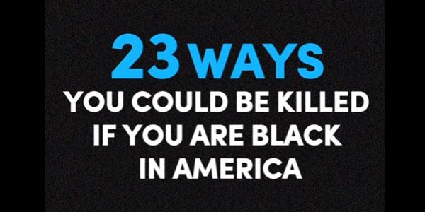 23-modi-in-cui-puoi-essere-ucciso-se-sei-un-uomo-di-colore-in-america