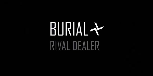 """Burial rilascia negli store """"Rival Dealer"""""""
