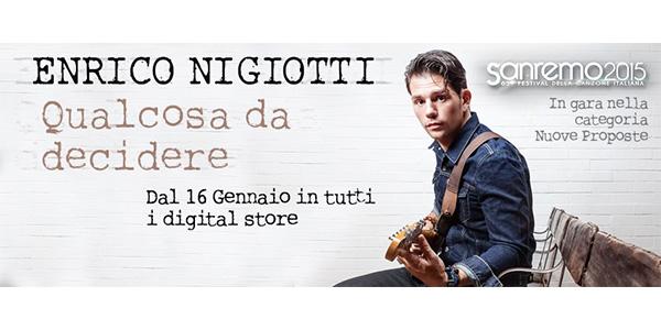 """Sanremo 2015, Enrico Nigiotti – """"Qualcosa da decidere"""": il testo della canzone"""
