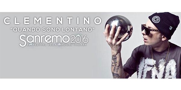 """Sanremo 2016, il testo di """"Quando sono lontano"""" – Clementino"""
