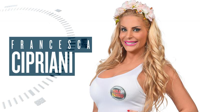 Isola dei Famosi 2018, chi è Francesca Cipriani