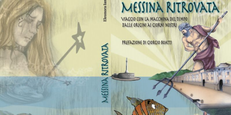 """Torna in libreria """"Messina ritrovata"""" di Eleonora Iannelli"""